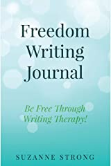 Freedom Writing Journal: Be Free Through Writing Therapy! Paperback