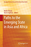 Paths to the Emerging State in Asia and Africa (Emerging-Economy State and International Policy Studies) (English Edition)