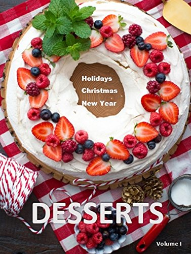 Desserts: Volume I - New Year, Christmas, Holidays by Mary Watson