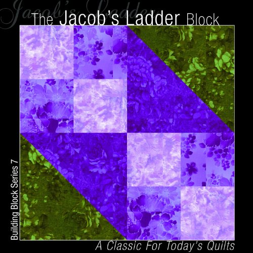 Jacob Block - The Jacob's Ladder Block: A Classic for Today's Quilts (Building Block Series 1)