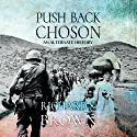 Push Back Choson Audiobook by Richard Brown Narrated by Don Colasurd Jr.