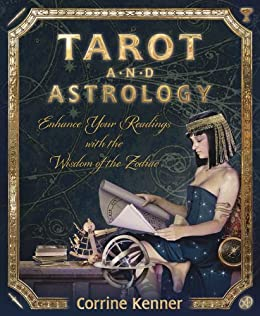 Tarot And Astrology Enhance Your Readings With The Wisdom Of The