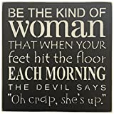 SARA'S SIGNS Handpainted Sign, 12''X12'' Be the kind of women
