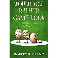 Would You Rather Game Book For Kids, Teens And Adults: Hilario's Books for Kids with 200 Would you rather questions and…
