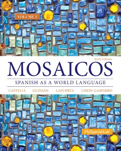 Mosaicos Volume 1 (6th Edition) - (Standalone Book) (Mosaicos Spanish As A World Language 6th Edition)