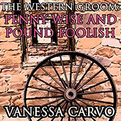 The Western Groom: Penny Wise and Pound Foolish