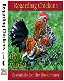 Regarding Chickens, DVD Video Guide, Incubation, Hatching, Brooding & Caring for Chickens of All Breeds. Chicken Video