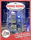 The Hong Kong Fact and Picture Book: Fun Facts for Kids About Hong Kong (Turn and Learn)