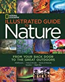 National Geographic Illustrated Guide to Nature, National Geographic, 1426211740