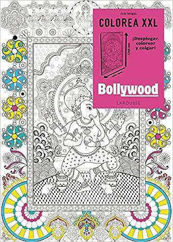 Colorea XXL. Bollywood Larousse - Libros Ilustrados/ Prácticos ...