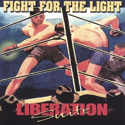Fight for the Light by Liberation Suite (2004-05-18) (Liberation Suite)