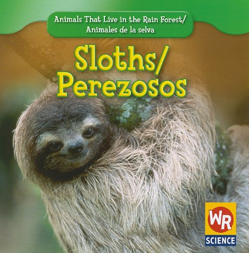 Download Sloths/ Perezosos (Animals That Live in the Rain Forest/ Animales De La Selva) (English and Spanish Edition) ebook