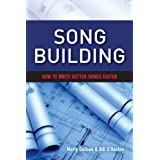 Song Building: How to Write Better Songs Faster (1)