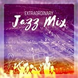 jazz mix - Extraordinary Jazz Mix - Essential Collection for Jazz Lovers (Slow Bossa, Piano Bar, Smooth Moods, Swing Jazz, Gospel, Groove Beats & Dixieland)