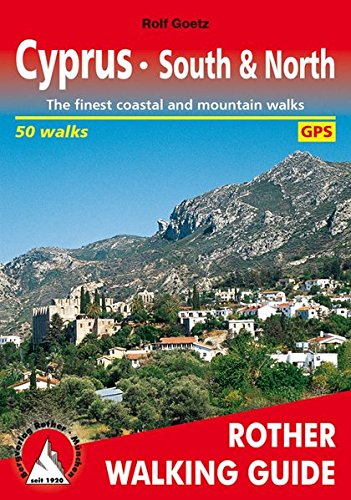 Cyprus South & North: The Finest Coastal and Mountain Walks - 50 Walks (Rother Walking Guides - Europe)