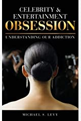 Celebrity and Entertainment Obsession: Understanding Our Addiction Hardcover
