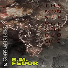 The Monster of Cellblock C Audiobook by S. M. Fedor Narrated by Lesley-Anne Virgint