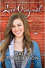 Live Original: How the Duck Commander Teen Keeps It Real and Stays True to Her Values Paperback