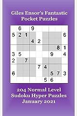 Giles Ensor's Fantastic Pocket Puzzles - 204 Normal Level Sudoku Hyper Puzzles - January 2021 Paperback