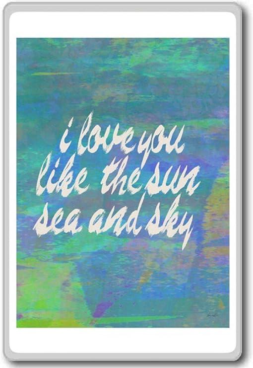 com i love you like the sun sea and sky motivational