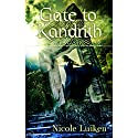 Gate to Kandrith Audiobook by Nicole Luiken Narrated by Felicity Myers