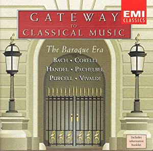 Gateway to Classical Music: The Baroque Era