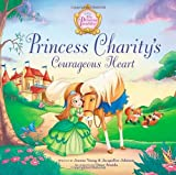 Princess Charity's Courageous Heart, Jacqueline Johnson and Jeanna Stolle Young, 0310727014