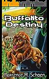 Buffalito Destiny (Adventures of the Amazing Conroy Book 1)