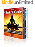 Chakra Healing: The Secret Code To Incredible Health, Amazing Wealth and Happiness Through Kundalini, Reiki and Chakra Healing (kundalini yoga, the third chakra lights Book 1) (English Edition)