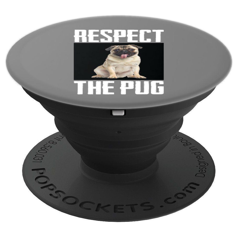 Respect The Pug Dog Cute Photo Funny Canine Pet Animal Lover - PopSockets Grip and Stand for Phones and Tablets