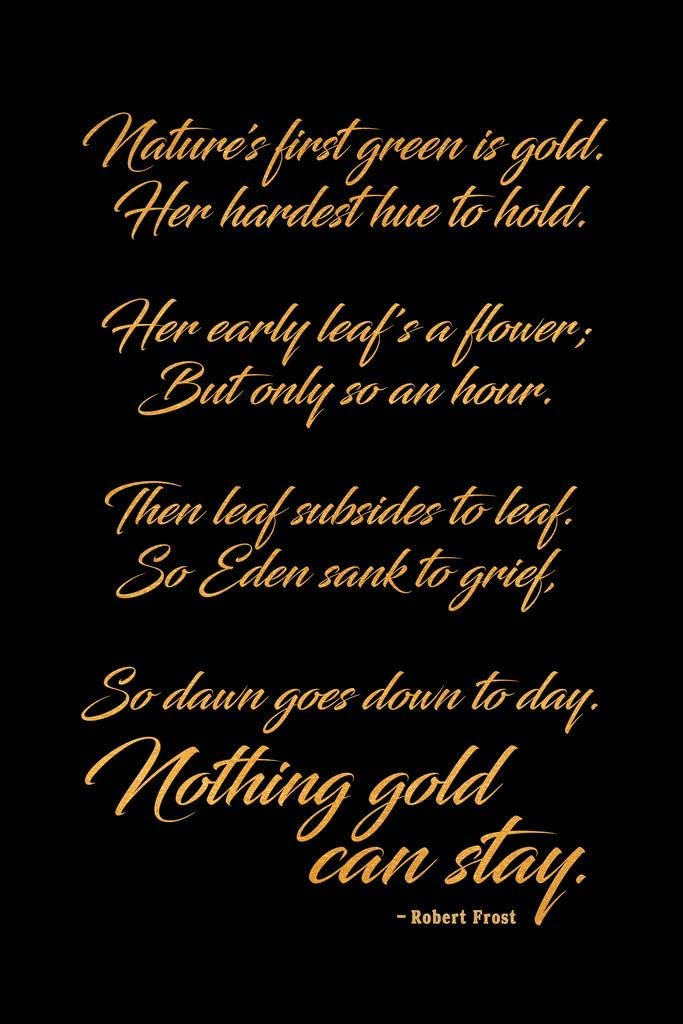 Robert Frost Nothing Gold Can Stay Poem Poetry Inspirational Motivational Classroom Literature Nature Aesthetic Cubicle Locker Mini Art Poster 8x12