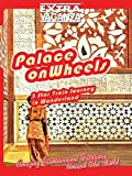 Extravaganza - Palace on Wheels: Five Star Train Journey In Wonderland - India