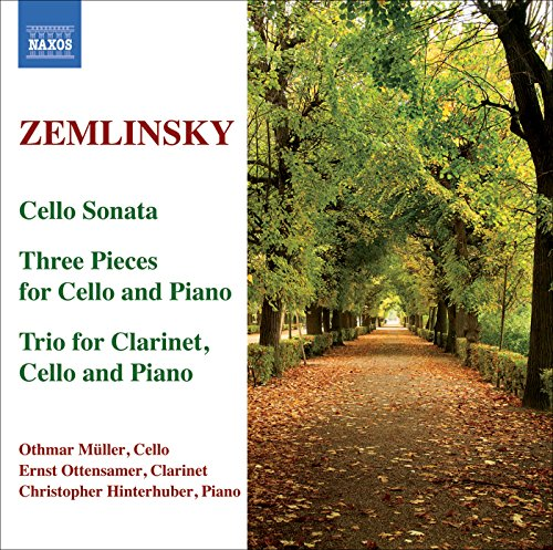 Zemlinsky: Trio for Clarinet, Cello and Piano / Cello Sonata / 3 Pieces