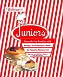 img - for Welcome to Junior's! Remembering Brooklyn With Recipes and Memories from Its Favorite Restaurant book / textbook / text book
