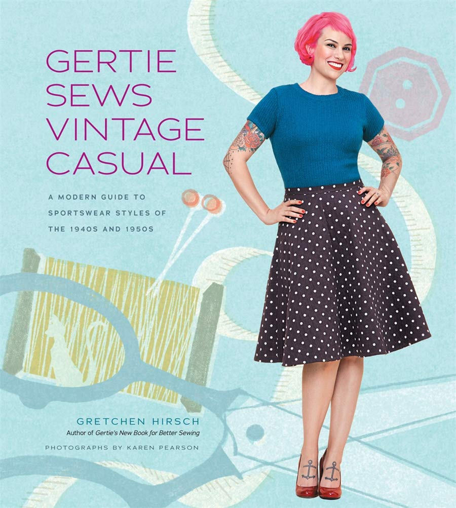 Gertie Sews Vintage Casual  A Modern Guide To Sportswear Styles Of The 1940s And 1950s  Gertie's Sewing