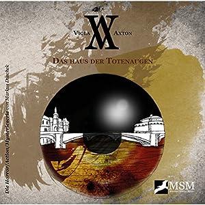 Das Haus der Totenaugen (Viola Axton 3) Hörspiel