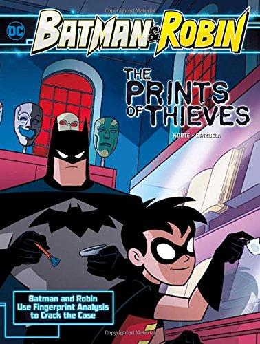 The Prints of Thieves: Batman & Robin Use Fingerprint Analysis to Crack the Case (Batman & Robin Crime Scene Investigations)