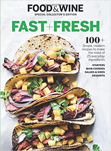 Food wine fast and fresh 100 simple modern recipes to make the food wine fast and fresh 100 simple modern recipes to make the most of 25 everyday ingredients the editors of food amp wine 9780848752002 forumfinder Gallery