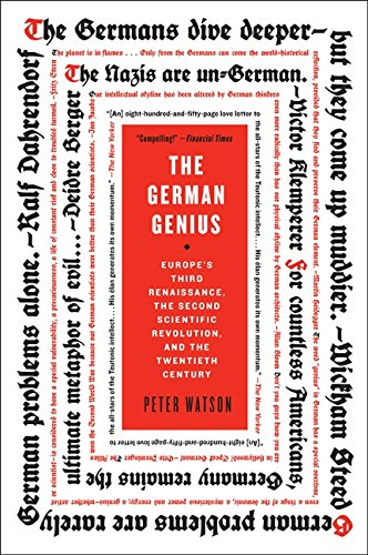 The German Genius: Europe's Third Renaissance, the Second Scientific Revolution, and the Twentieth Century
