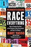 img - for Runner s World Race Everything: How to Conquer Any Race at Any Distance in Any Environment and Have Fun Doing It book / textbook / text book