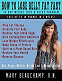 How To Lose Belly Fat Fast, 14 Day Weight Loss and Detox Program: Lose Up to 10 Pounds in Two Weeks