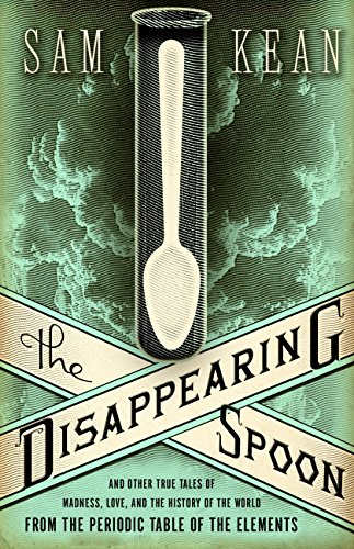 The Disappearing Spoon: And Other True Tales of Madness, Love, and the History of the World from the Periodic Table of the Elements (Best Opera Companies In The Us)