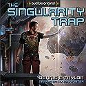 The Singularity Trap Hörbuch von Dennis E. Taylor Gesprochen von: Ray Porter