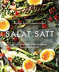 Salat satt: 60 Rezeptideen für gesunde Hauptgerichte (German Edition)