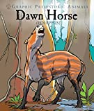 Dawn Horse: Eohippus (Graphic Prehistoric Animals)