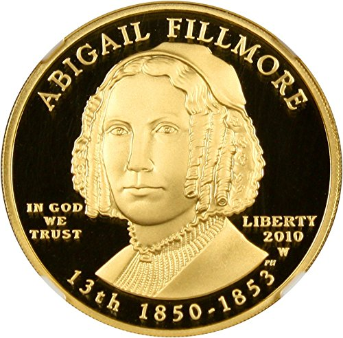 2010 W $10 First Spouse Abigail Fillmore Ten Dollar PR70 NGC DCAM