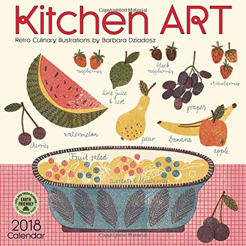 Kitchen Art 2018 Wall Calendar: Retro Culinary Illustrations by Barbara Dziadosz