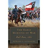 The Early Morning of War: Bull Run, 1861 (Volume 46) (Campaigns and Commanders Series)