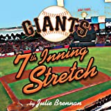 Giants 7th Inning Stretch, Julie Brennan, 162086536X