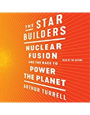 The Star Builders: Nuclear Fusion and the Race to Power the Planet
